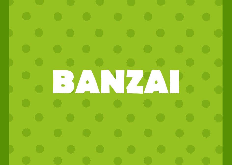Banzaï !