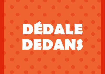 Dédale Dedans