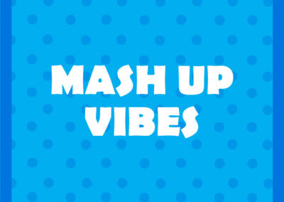 Mash Up Vibes